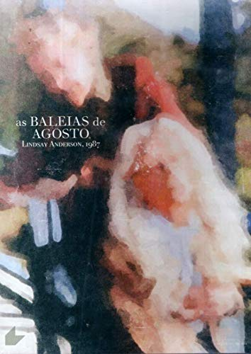As Baleias de Agosto - ( The Wales of August ) Lindsay Anderson