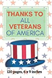 Thanks to all veterans of America: this notebook Component of120 pages 6 x 9 inches and...