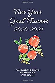 Five-Year Goal Planner 2020-2024: Plan it and Make it Happen: one extra month, December 2019