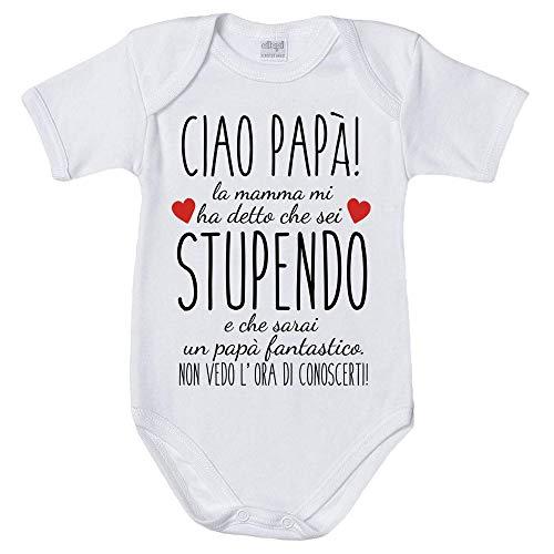 Fupies Body Neonato Ciao papà Mamma Mi ha Detto Che Sei Stupendo e Che Sarai Un papà Fantastico, 3...
