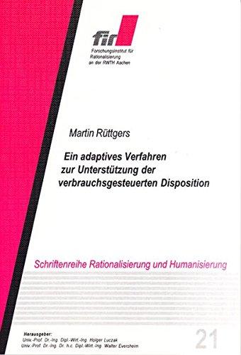 Ein adaptives Verfahren zur Unterstützung der verbrauchsgesteuerten Disposition (Schriftenreihe Rationalisierung und Humanisierung)