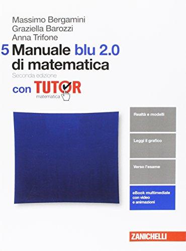 Manuale blu 2.0 di matematica. Con tutor. Per le Scuole superiori. Con aggiornamento online (Vol. 5)