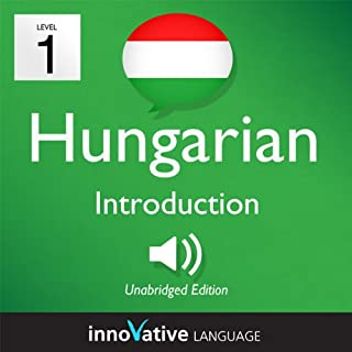 Learn Hungarian - Level 1: Introduction to Hungarian - Volume 1: Lessons 1-25 audiobook cover art