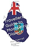 A Travellers Guide to Montserrat Dialect: Montserrat English