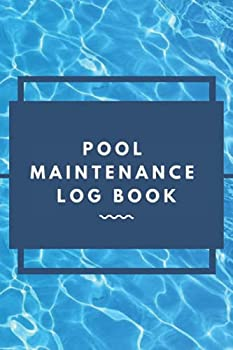Pool Maintenance Log Book  Swimming Pool Cleaning Made Easy with Detailed Checklist for Business Owners and Homeowners | 120 pages with 30 days