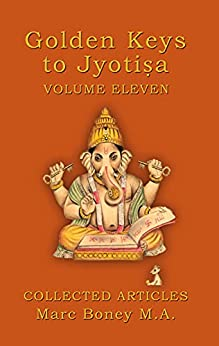Golden Keys to Jyotisha: Volume Eleven by [Marc  Boney]