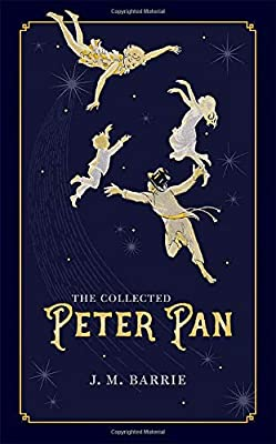 The Collected Peter Pan (Oxford World's Classics Hardback Collection)