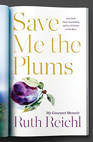 Save Me the Plums: My Gourmet Years