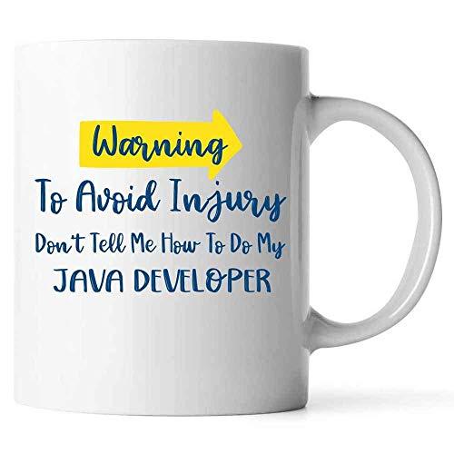 N\A on 'T Tell Me How To Do My Java Developer Taza de café Ideas compañeros de Trabajo, Divertido Regalo de Oficina de cerámica (Blanco,)