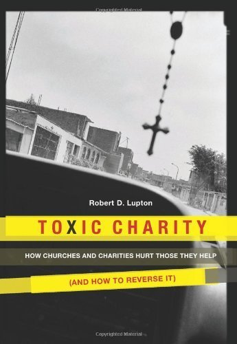 By Robert D. Lupton - Toxic Charity (2011-11-20) [Hardcover]