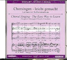Mozart, Wolfgang Amadeus: Messe c-Moll KV427 : CD Chorstimme Alt und Chorstimmen ohne Alt Chorsingen leicht gemacht - Lernen im