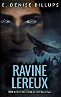 Ravine Lereux - Una Breve Historia Sobrenatural