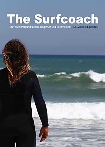 The Surfcoach: Surfen lehren und lernen. Beginner und Intermediate