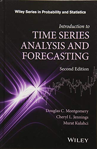 Compare Textbook Prices for Introduction to Time Series Analysis and Forecasting Wiley Series in Probability and Statistics 2 Edition ISBN 9781118745113 by Montgomery, Douglas C.,Jennings, Cheryl L.,Kulahci, Murat