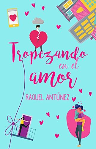 Tropezando en el amor de Raquel Antúnez