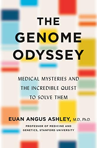 The Genome Odyssey: Medical Mysteries and the Incredible Quest to...