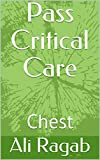 Pass Critical Care : Chest (English Edition)