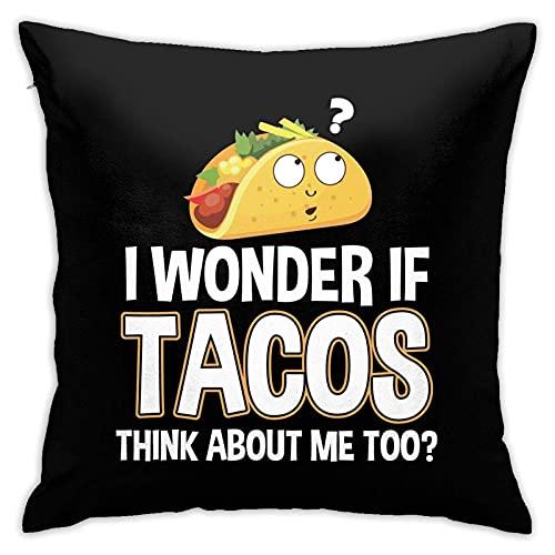 DONGSHAN I Wonder IF Tacos Think About ME Too - Almohada cuadrada decorativa para sofá, coche, hogar, 45,7 x 18 pulgadas