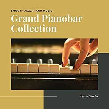 Grand Pianobar Collection: Smooth Jazz Piano Music for a Calm State of Mind