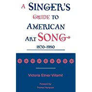 A Singer's Guide to the American Art Song: 1870-1980
