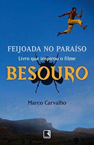 Feijoada no paraíso - A saga de Besouro, o capoeira: A saga de Besouro, o capoeira