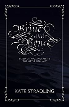 Brine and Bone by [Kate Stradling]