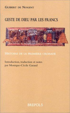 Geste de Dieu par les Francs: Histoire de la première croisade