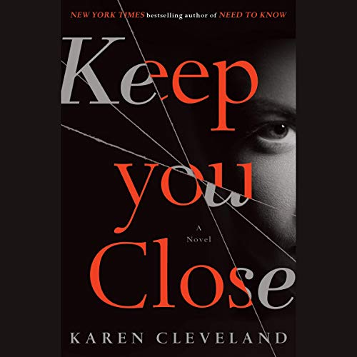 Keep You Close     A Novel              By:                                                                                                                                 Karen Cleveland                               Narrated by:                                                                                                                                 Erin Bennett                      Length: 11 hrs     Not rated yet     Overall 0.0