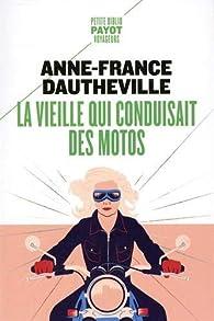 La vieille qui conduisait des motos par Anne-France Dautheville