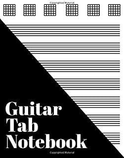Guitar Tab Notebook: Blank 6 String Guitar Chord and Tablature Sheets   Perfect for Guitar Players and Musicians