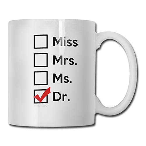 antspuent Miss Mrs Ms Dr Funny Coffee Mug - 11 Oz Ceramic Coffee Cup - Unique Birthday Graduation Gift Idea Cup for Phd Graduate, Doctor, Student Graduate
