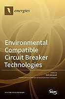 Environmental Compatible Circuit Breaker Technologies