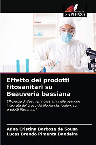 Effetto dei prodotti fitosanitari su Beauveria bassiana: Efficienza di Beauveria bassiana nella gestione integrata del bruco del filo Agrotis ipsilon, con prodotti fitosanitari
