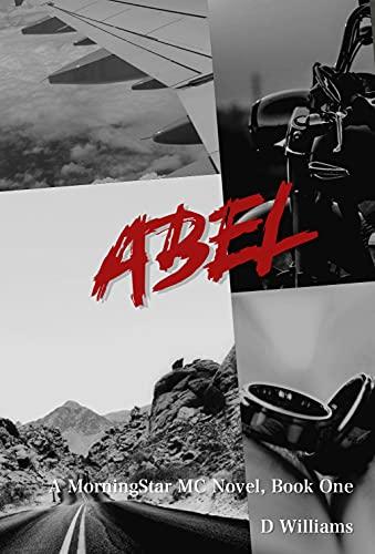 Abel: A MorningStar MC Novel by [D Williams]