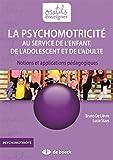 Psychomotricité au service de l'enfant de l'adolescent et de l'adulte...