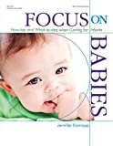 Focus on Babies: How-tos and What-to-dos when Caring for Infants (Focus on Providing Child Care)