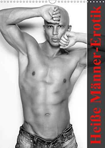 Heiße Männer-Erotik (Wandkalender 2021 DIN A3 hoch)