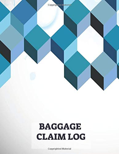 Baggage Claim Log: Convenient Luggage Tracker Logbook Journal, Write-in Flight Essentials, Record Book Gifts for Flight Attendant, Air Hostess, Cabin ... of 110 pages. (Baggage Claim Logs, Band 31)