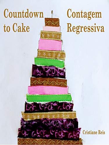 Countdown to Cake: Contagem Regressiva (English Edition)