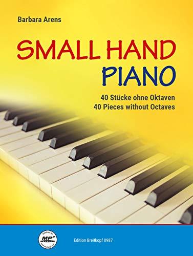 Small Hand Piano - 40 Stücke ohne Oktaven-: Klavier (EB 8987)