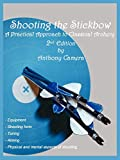 Camera, A: Shooting the Stickbow - Anthony Camera