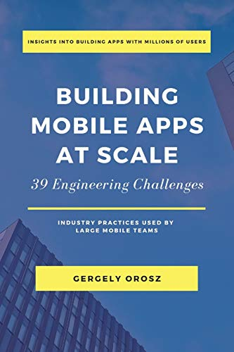 Compare Textbook Prices for Building Mobile Apps at Scale: 39 Engineering Challenges  ISBN 9781638778868 by Orosz, Gergely