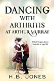 Dancing with Arthritis at Arthur Murray: Why I began dance lessons at age 86