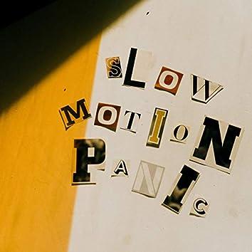 Slow Motion Panic