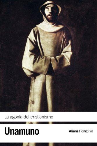 La agonía del cristianismo (El libro de bolsillo - Bibliotecas de autor - Biblioteca Unamuno)