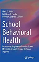School Behavioral Health: Interconnecting Comprehensive School Mental Health and Positive Behavior Support