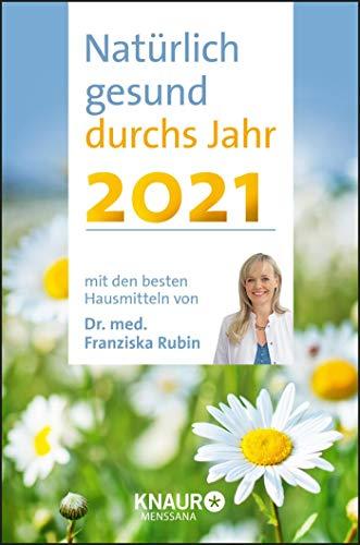 Natürlich gesund durchs Jahr 2021: mit den besten Hausmitteln von Dr. Franziska Rubin: Terminkalender m. Wochenplaner, Ferienterminen & ... Platz für Notizen, m. Leseband, 10,0 x 15 cm