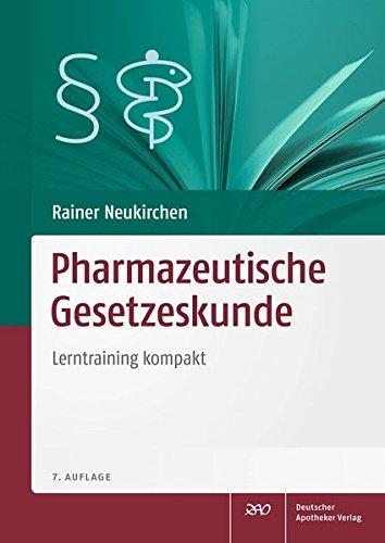 Pharmazeutische Gesetzeskunde: Lerntraining kompakt