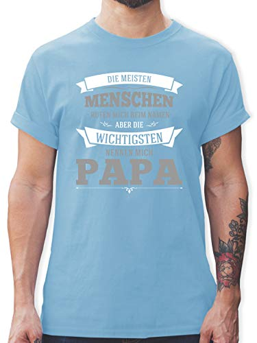 Vatertagsgeschenk - Die Wichtigsten nennen Mich Papa grau - M - Hellblau - Spruch Tshirt Herren Meine Frau - L190 - Tshirt Herren und Männer T-Shirts