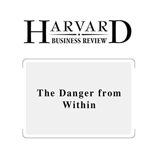 The Danger from Within (Harvard Business Review) audiobook cover art